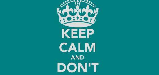 Keep calm and don't panic